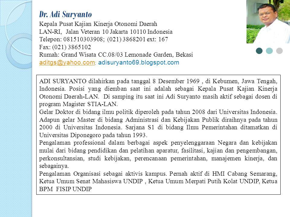 Dr. Adi Suryanto Kepala Pusat Kajian Kinerja Otonomi Daerah