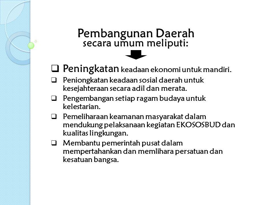 Pembangunan Daerah secara umum meliputi: