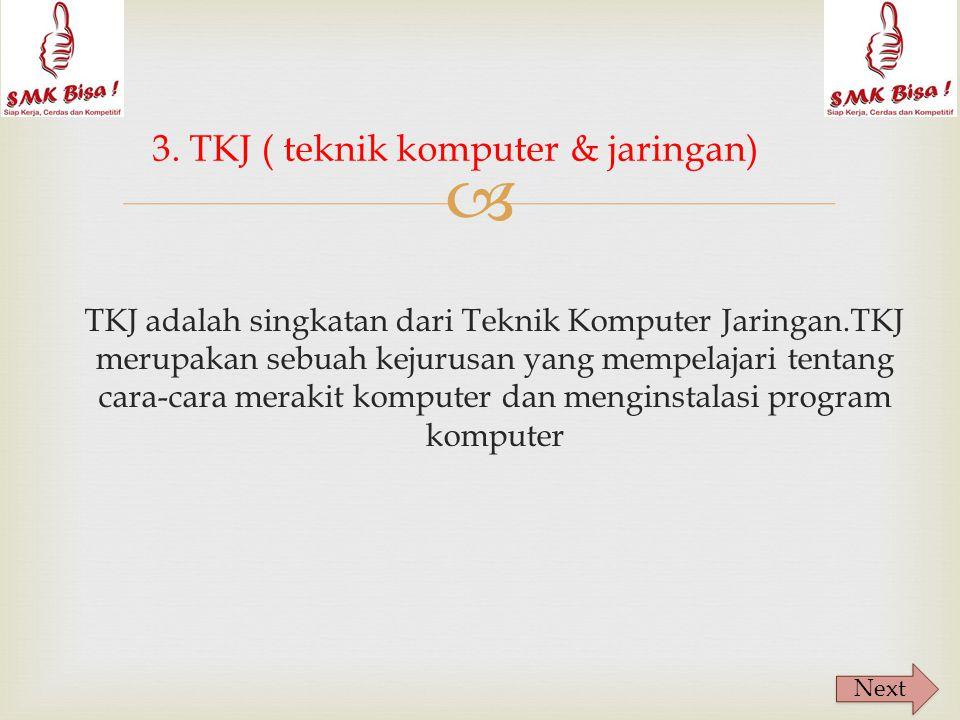 3. TKJ ( teknik komputer & jaringan)