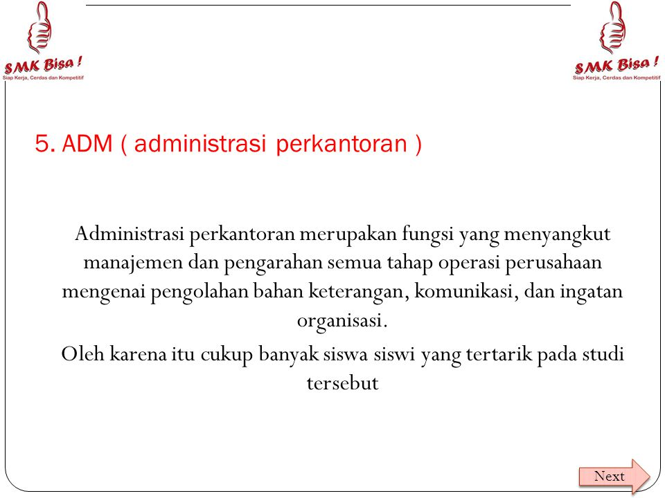 5. ADM ( administrasi perkantoran )