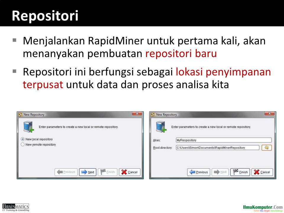 Repositori Menjalankan RapidMiner untuk pertama kali, akan menanyakan pembuatan repositori baru.