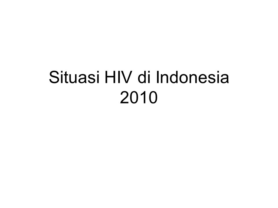 Situasi HIV di Indonesia 2010