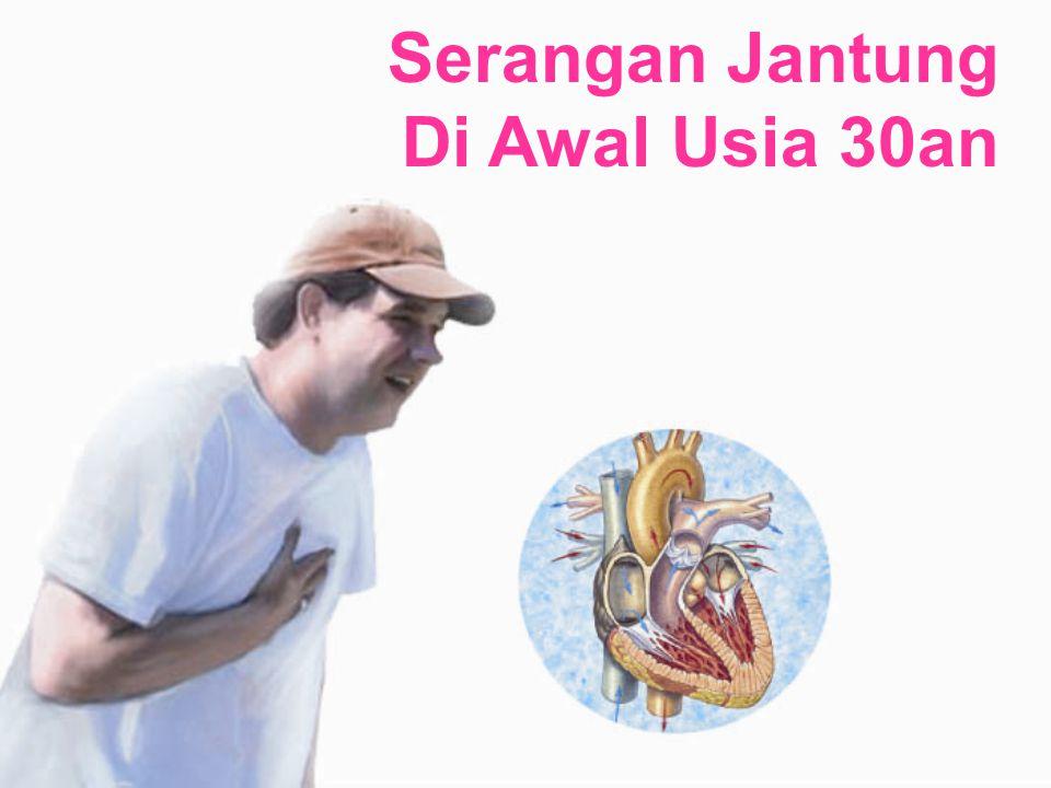 Serangan Jantung Di Awal Usia 30an
