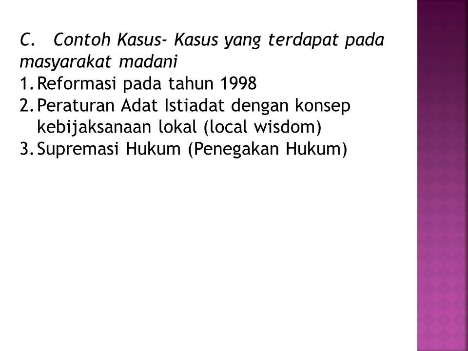 C. Contoh Kasus- Kasus yang terdapat pada masyarakat madani