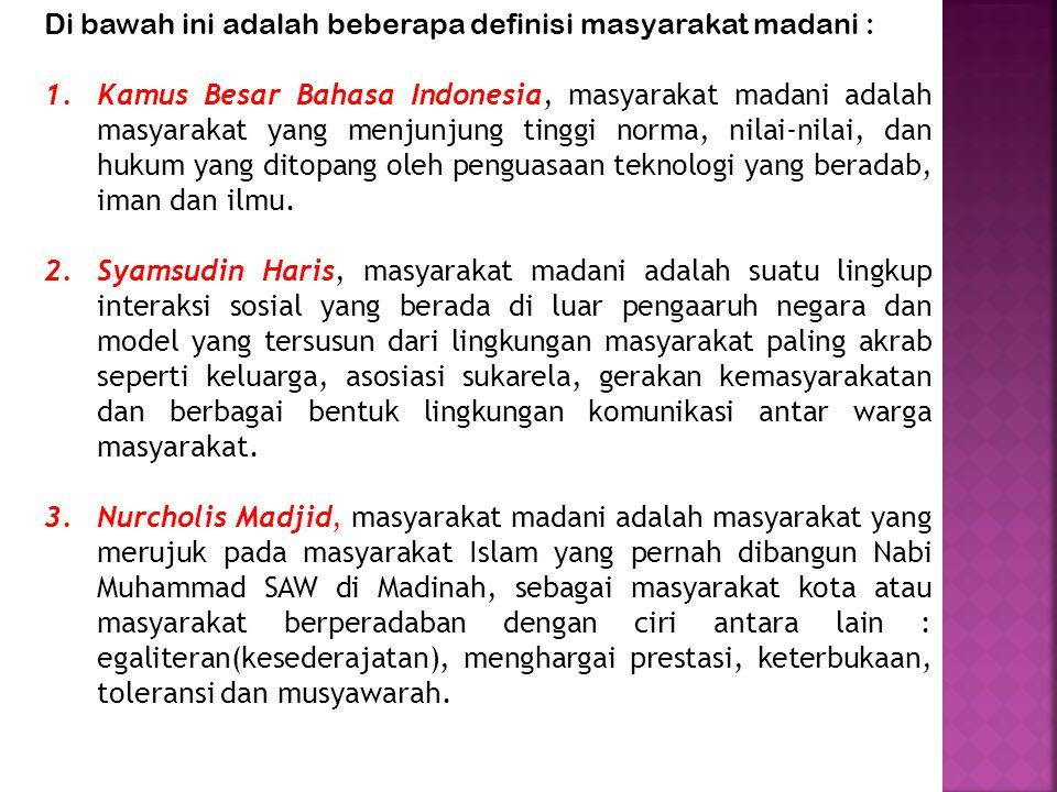 Di bawah ini adalah beberapa definisi masyarakat madani :