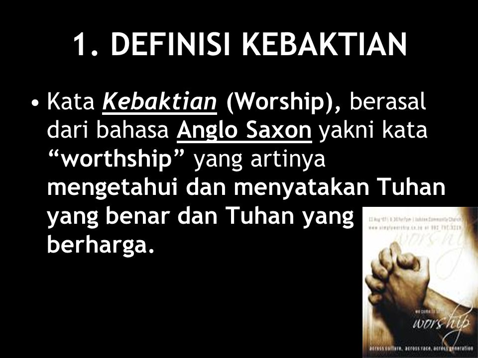 1. DEFINISI KEBAKTIAN