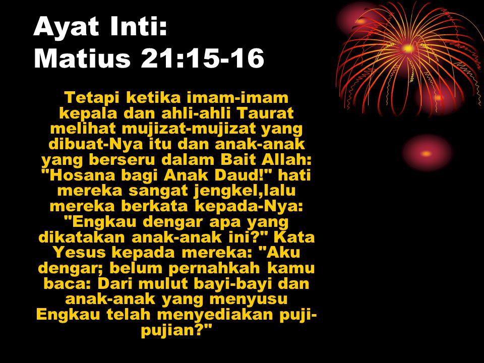 Ayat Inti: Matius 21:15-16
