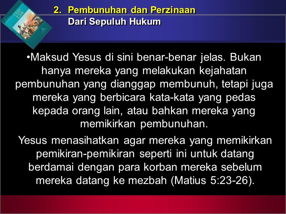 2. Pembunuhan dan Perzinaan