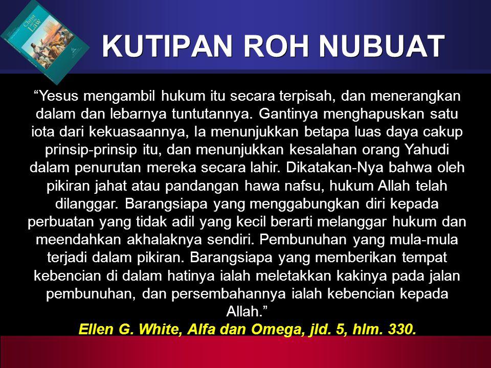 Ellen G. White, Alfa dan Omega, jld. 5, hlm. 330.