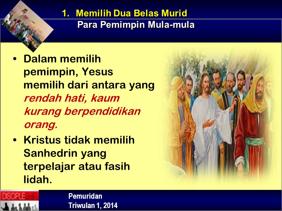 Kristus tidak memilih Sanhedrin yang terpelajar atau fasih lidah.
