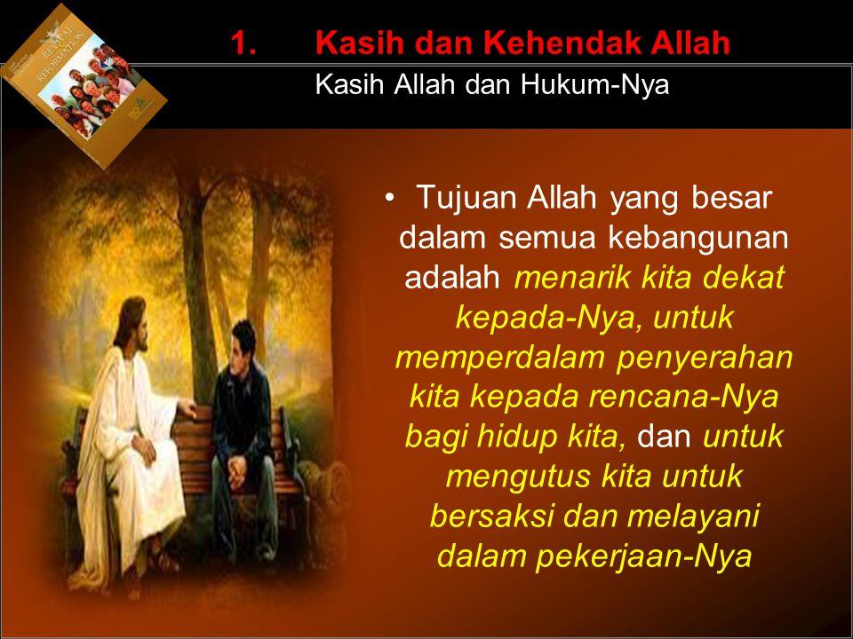 1. Kasih dan Kehendak Allah Kasih Allah dan Hukum-Nya