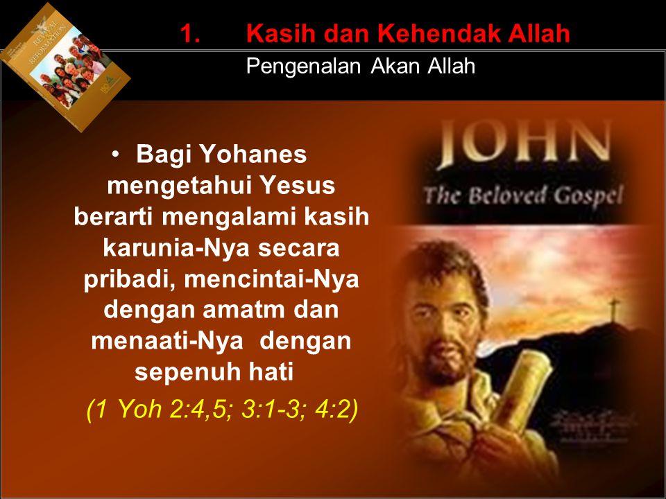 1. Kasih dan Kehendak Allah Pengenalan Akan Allah