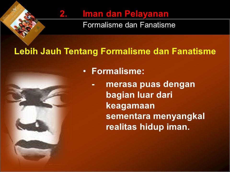 2. Iman dan Pelayanan Formalisme dan Fanatisme