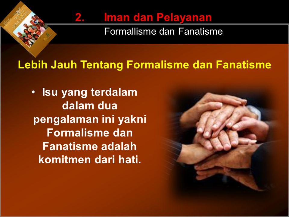 2. Iman dan Pelayanan Formallisme dan Fanatisme