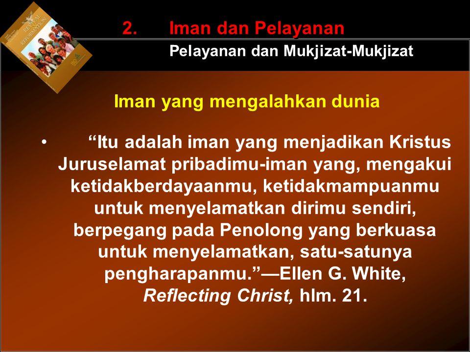 2. Iman dan Pelayanan Pelayanan dan Mukjizat-Mukjizat