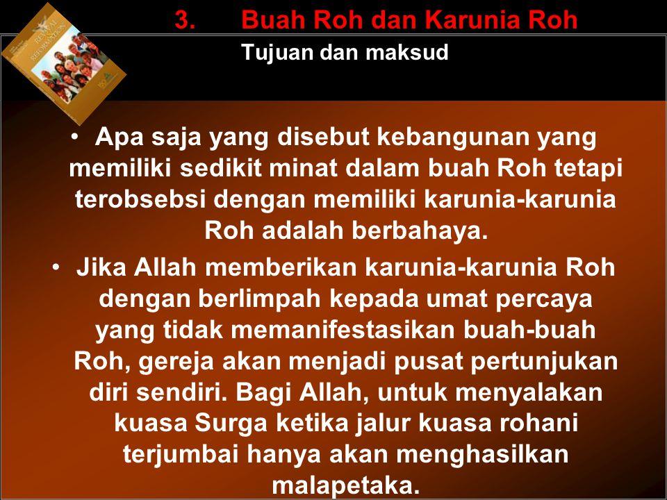 3. Buah Roh dan Karunia Roh Tujuan dan maksud