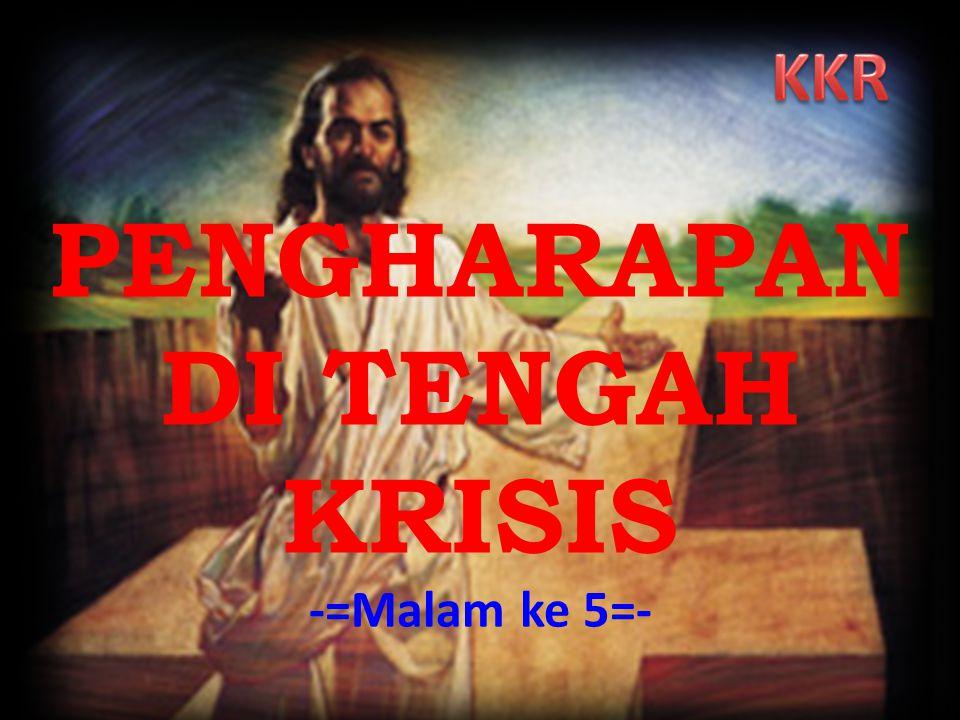 PENGHARAPAN DI TENGAH KRISIS