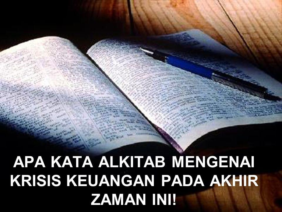 APA KATA ALKITAB MENGENAI KRISIS KEUANGAN PADA AKHIR ZAMAN INI!