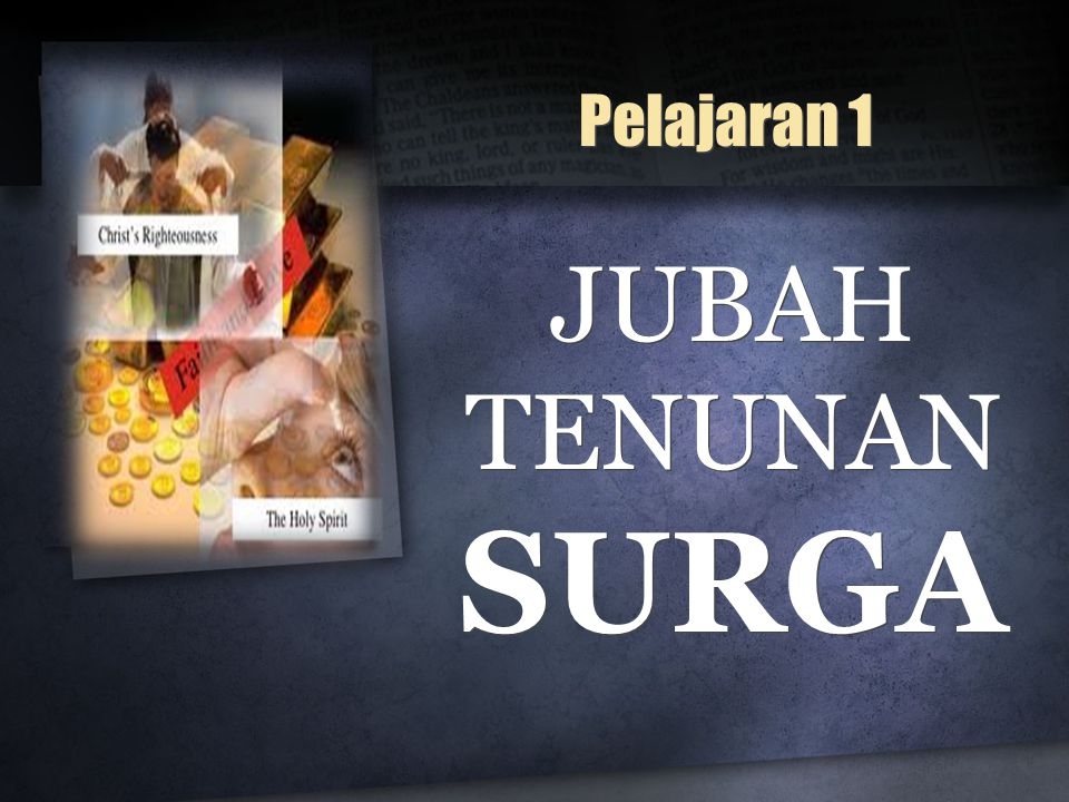 Pelajaran 1 JUBAH TENUNAN SURGA