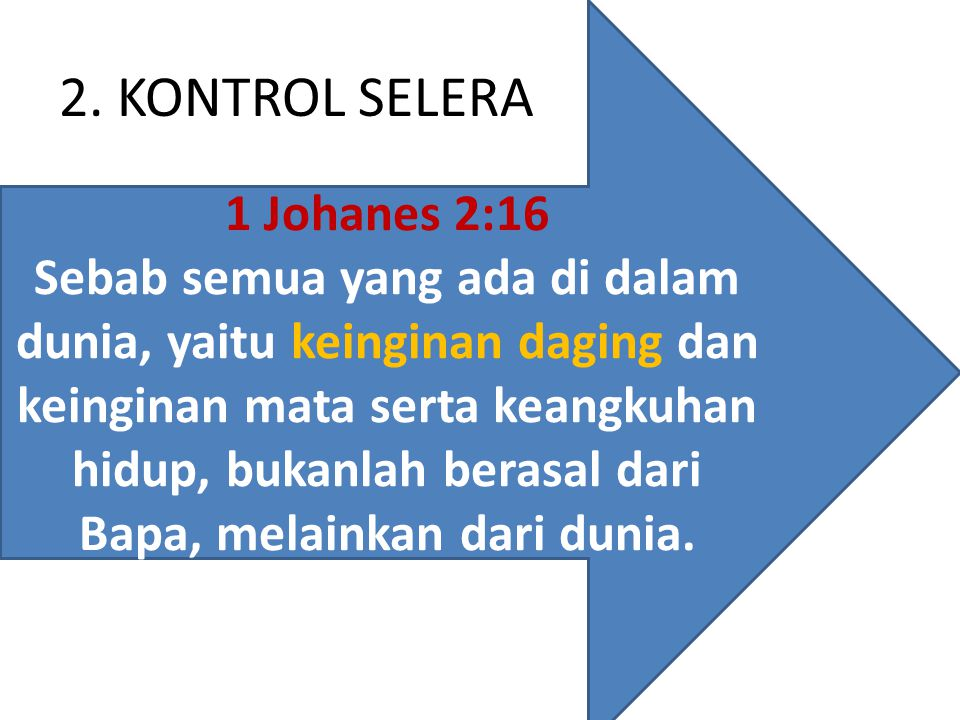 2. KONTROL SELERA 1 Johanes 2:16