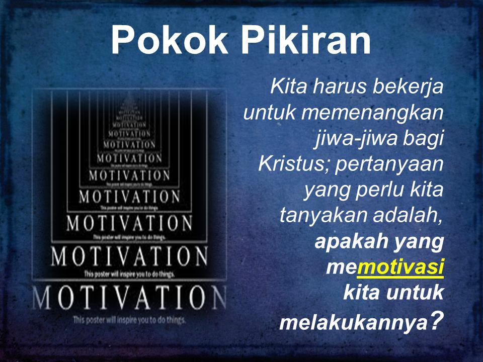 Pokok Pikiran Kita harus bekerja untuk memenangkan jiwa-jiwa bagi
