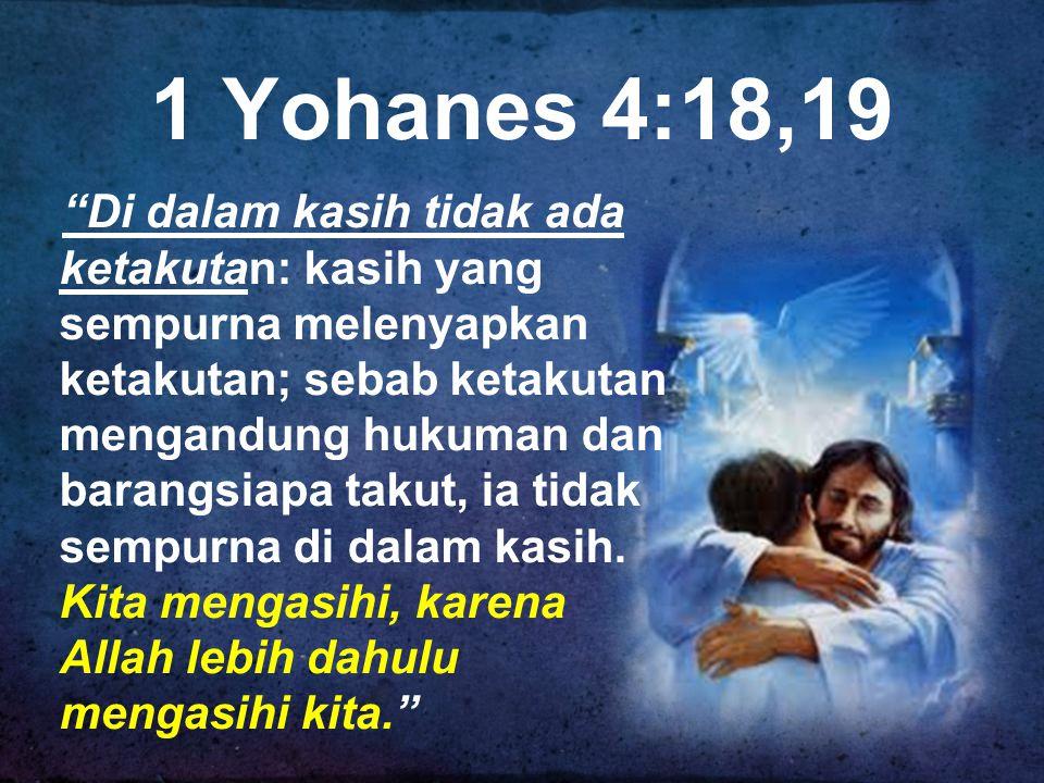 1 Yohanes 4:18,19