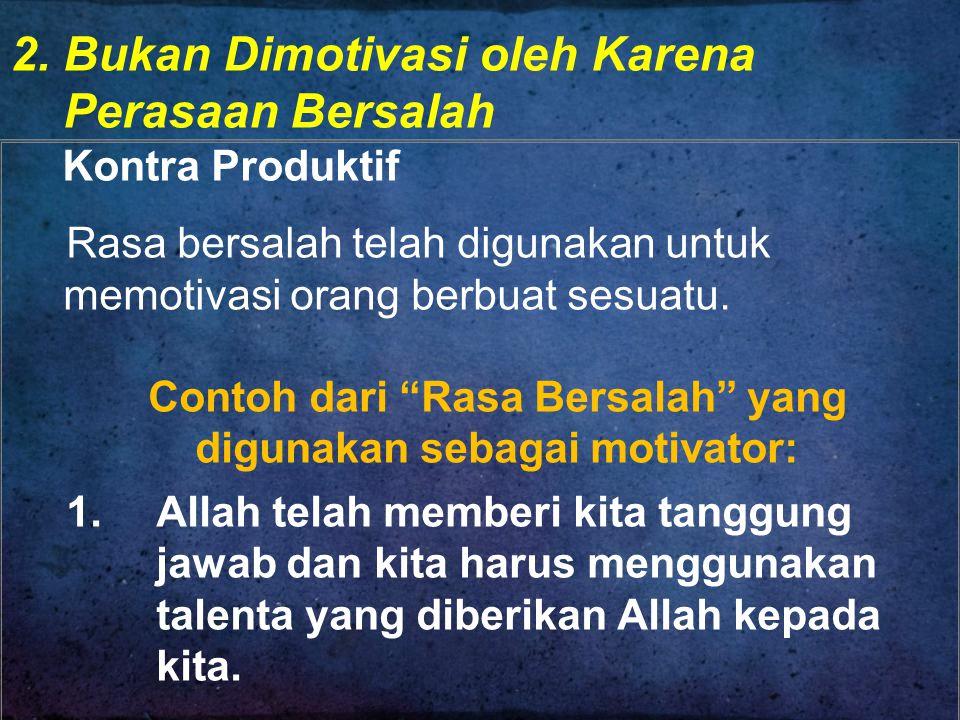 2. Bukan Dimotivasi oleh Karena Perasaan Bersalah Kontra Produktif