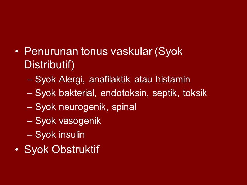 Penurunan tonus vaskular (Syok Distributif)