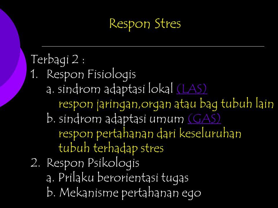 Respon Stres Terbagi 2 : Respon Fisiologis