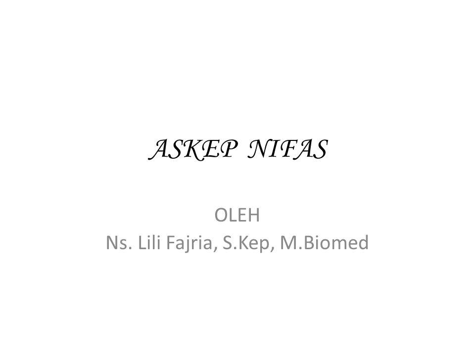 OLEH Ns. Lili Fajria, S.Kep, M.Biomed