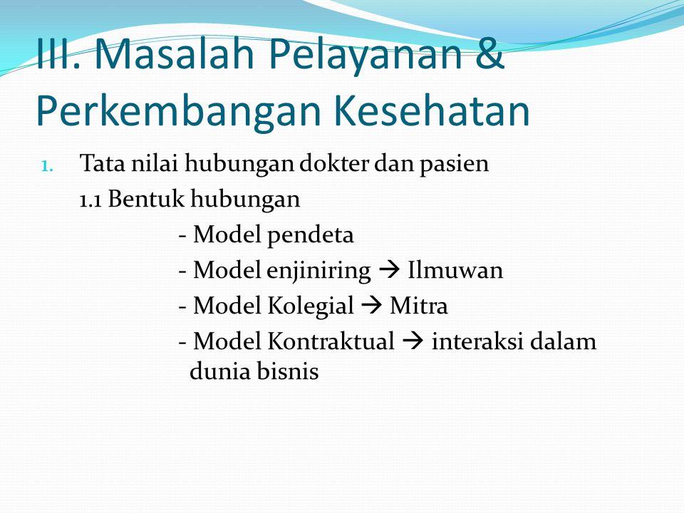 III. Masalah Pelayanan & Perkembangan Kesehatan