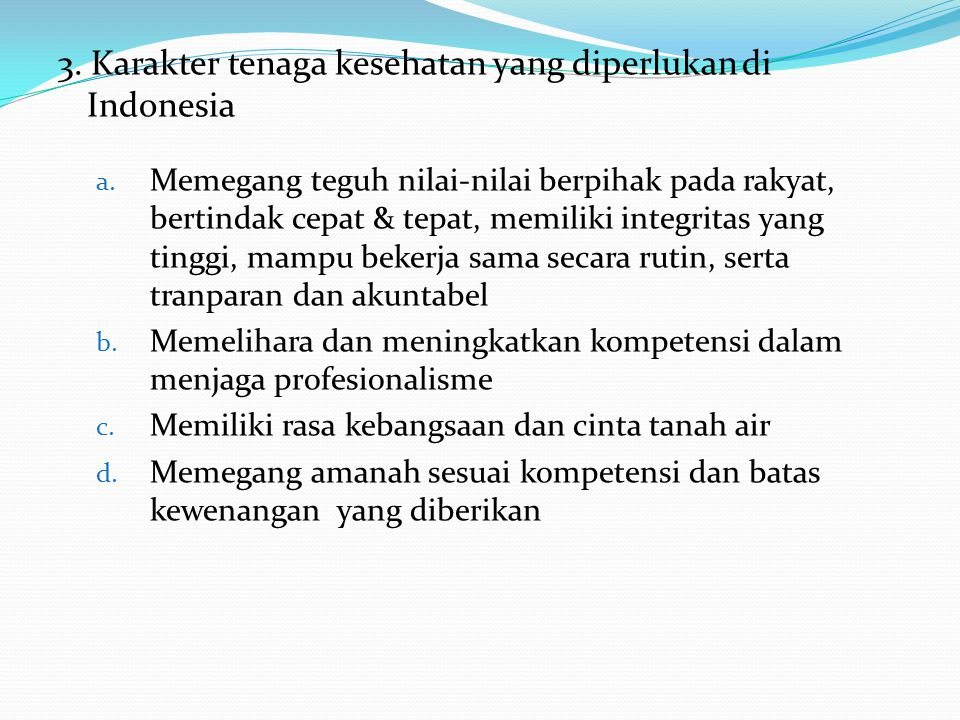 3. Karakter tenaga kesehatan yang diperlukan di Indonesia