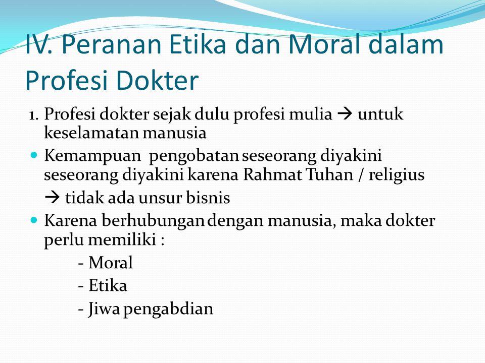 IV. Peranan Etika dan Moral dalam Profesi Dokter