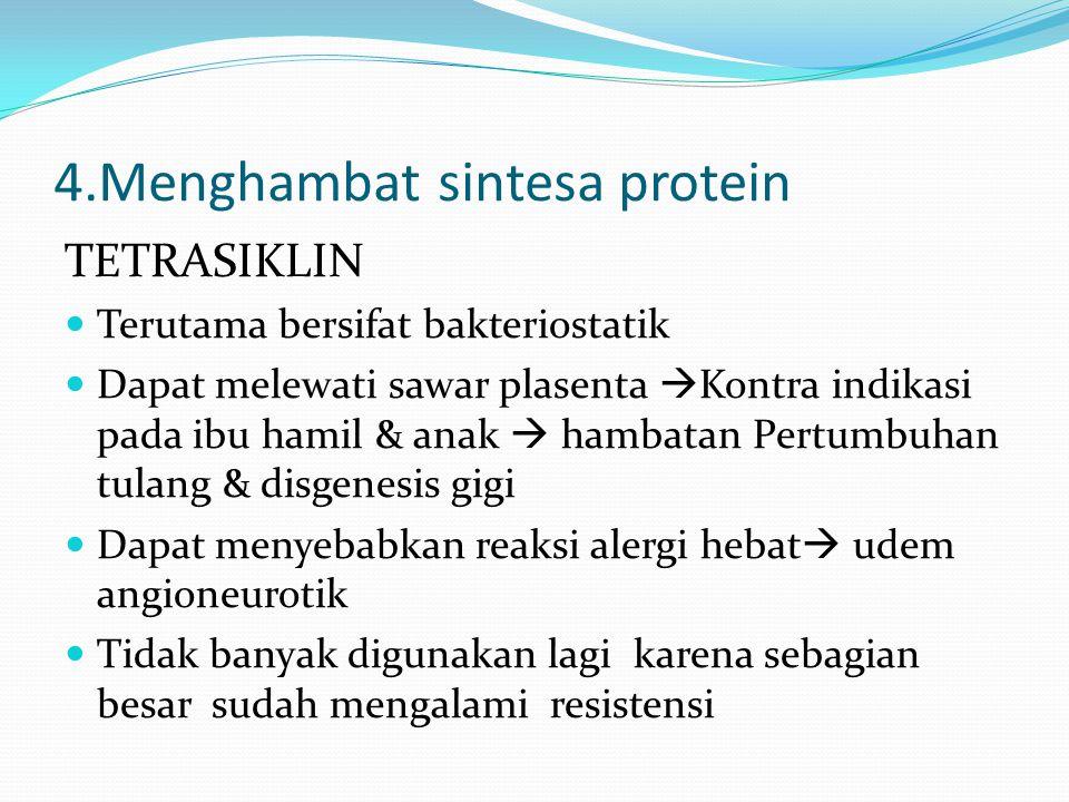 4.Menghambat sintesa protein