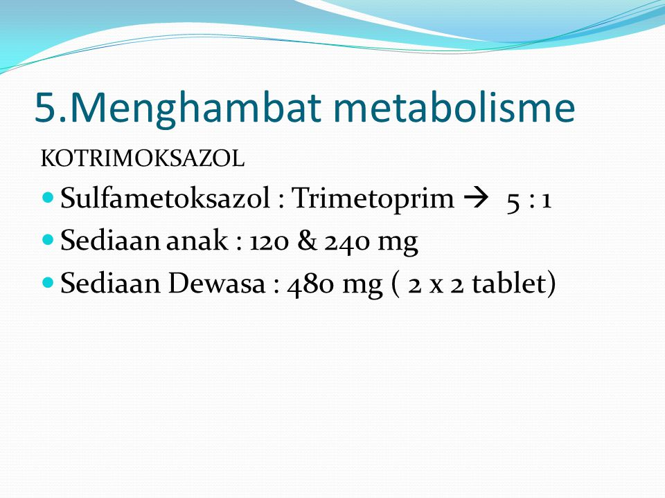5.Menghambat metabolisme
