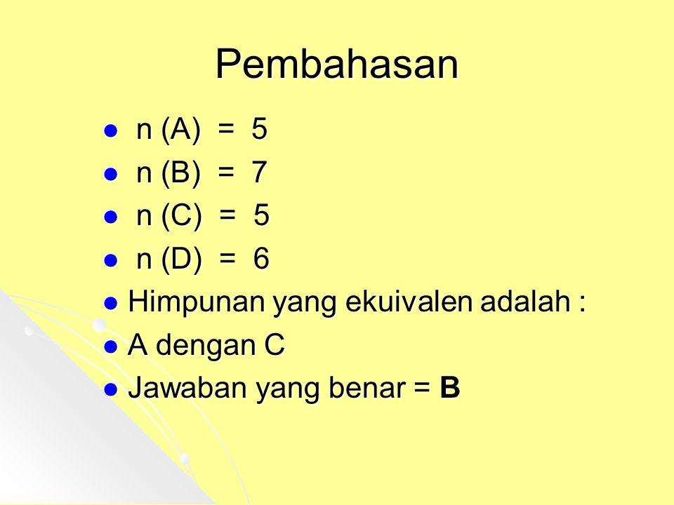 Pembahasan n (A) = 5 n (B) = 7 n (C) = 5 n (D) = 6
