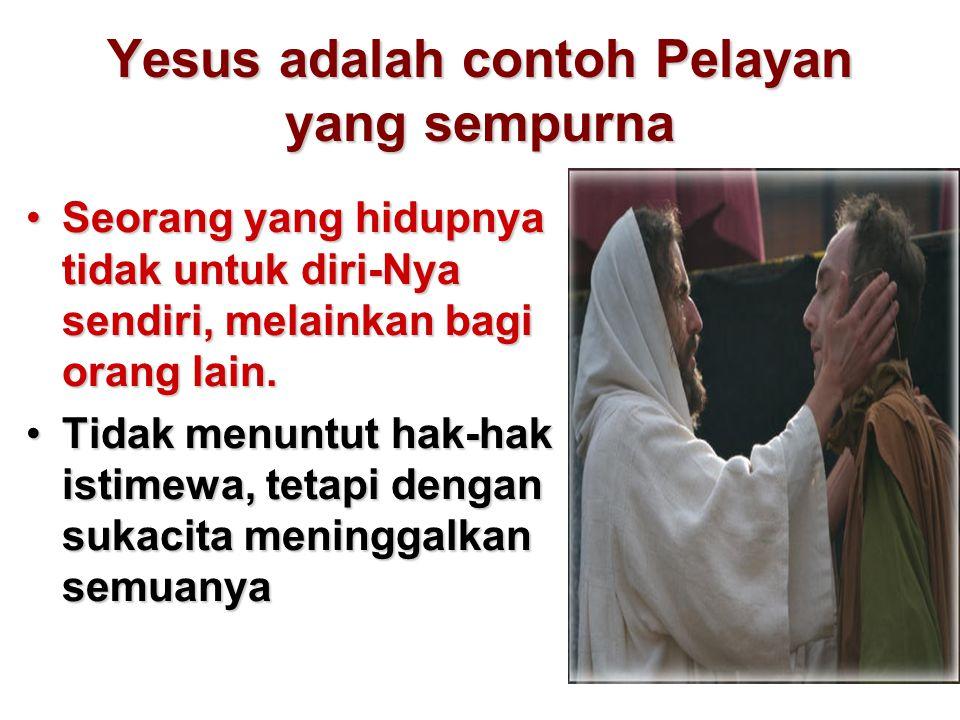 Yesus adalah contoh Pelayan yang sempurna