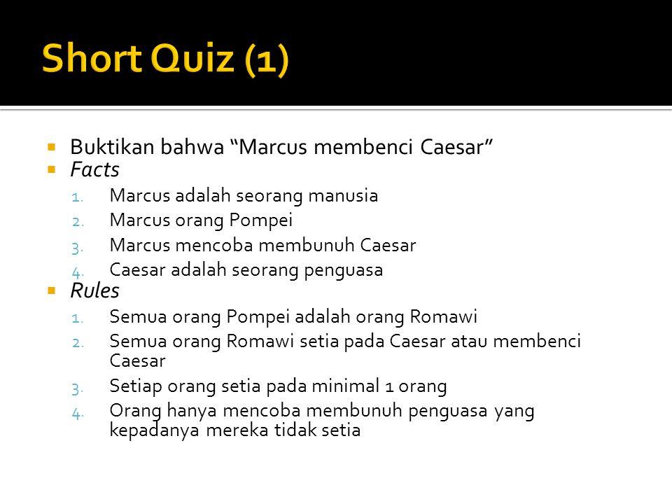 Short Quiz (1) Buktikan bahwa Marcus membenci Caesar Facts Rules