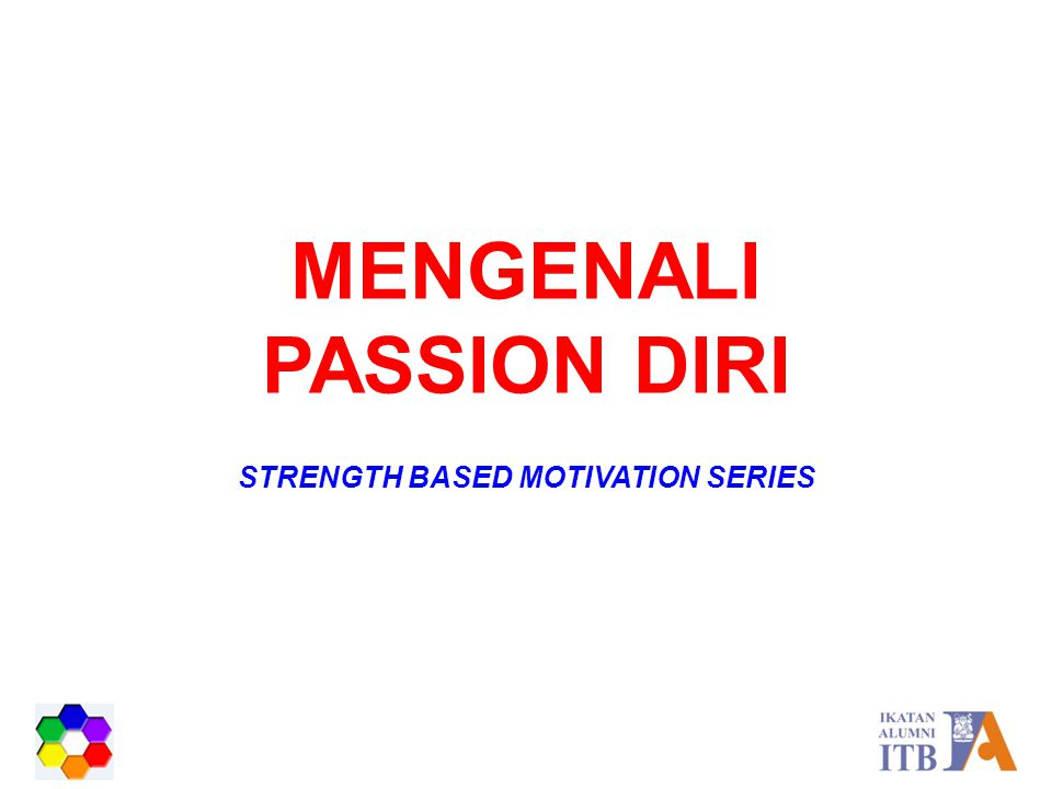 MENGENALI PASSION DIRI STRENGTH BASED MOTIVATION SERIES