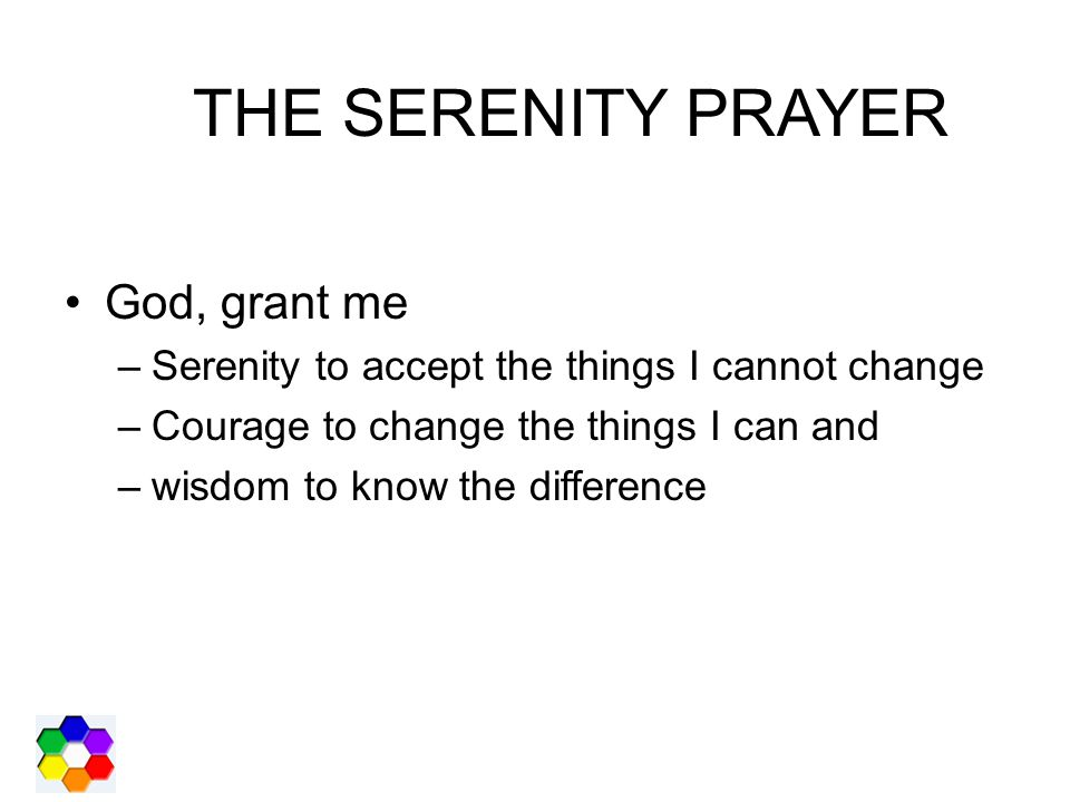 THE SERENITY PRAYER God, grant me