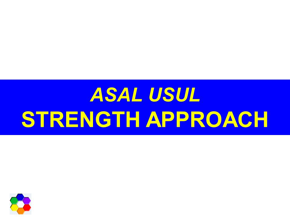 ASAL USUL STRENGTH APPROACH