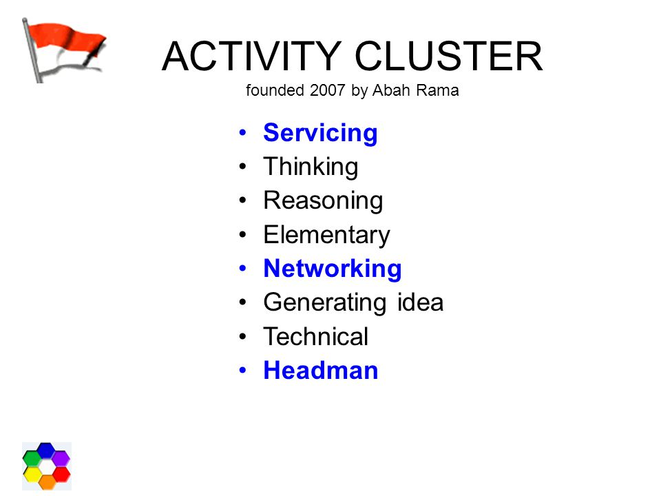 ACTIVITY CLUSTER founded 2007 by Abah Rama