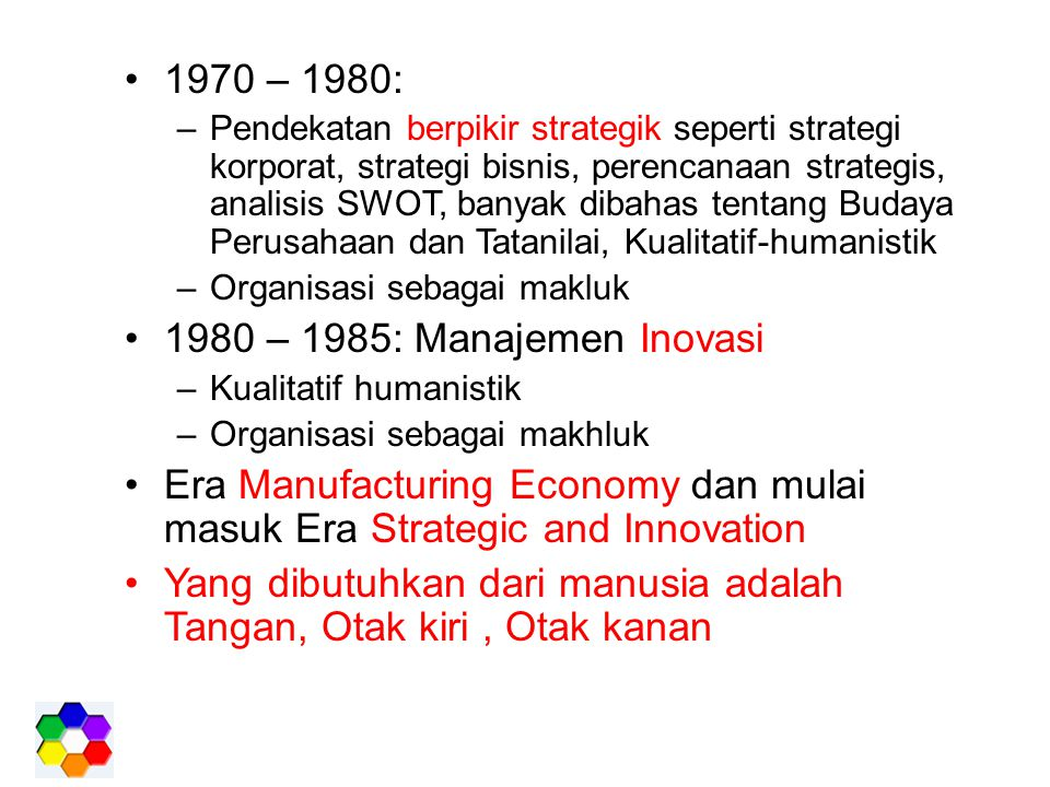 Era Manufacturing Economy dan mulai masuk Era Strategic and Innovation