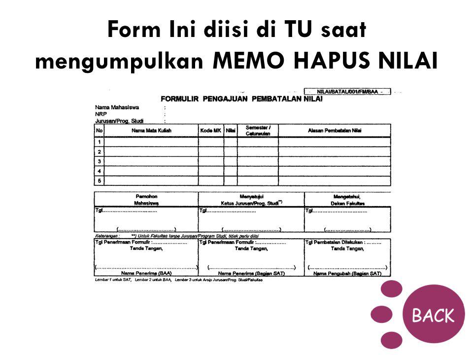 Form Ini diisi di TU saat mengumpulkan MEMO HAPUS NILAI