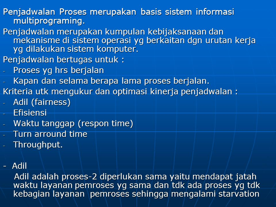 Penjadwalan Proses merupakan basis sistem informasi multiprograming.