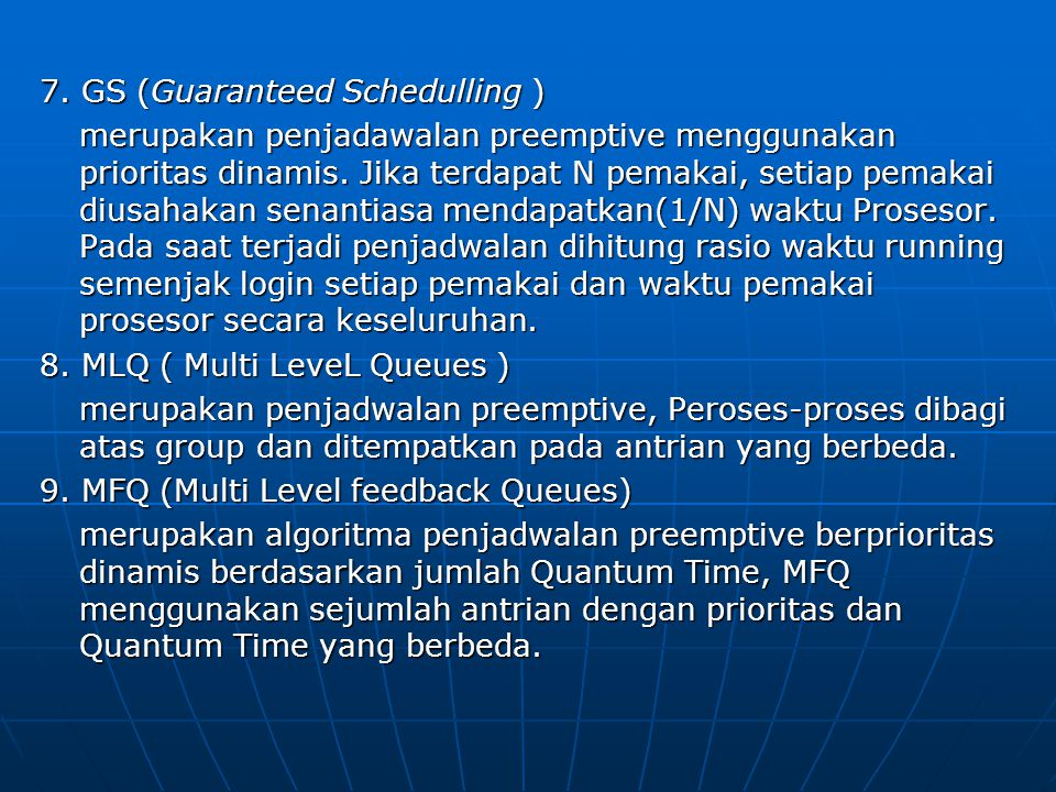 7. GS (Guaranteed Schedulling )