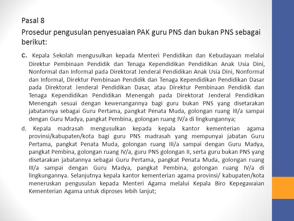 Pasal 8 Prosedur pengusulan penyesuaian PAK guru PNS dan bukan PNS sebagai berikut: