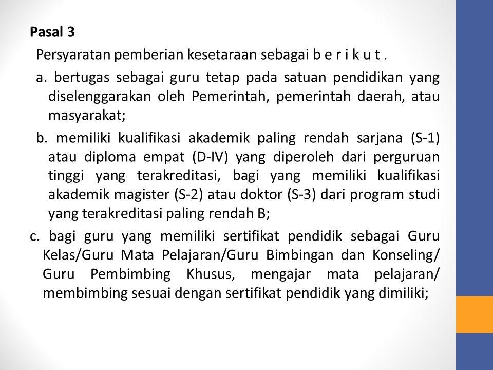Pasal 3 Persyaratan pemberian kesetaraan sebagai b e r i k u t. a