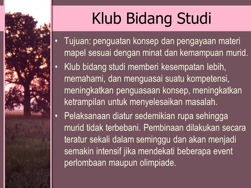 Klub Bidang Studi Tujuan: penguatan konsep dan pengayaan materi mapel sesuai dengan minat dan kemampuan murid.