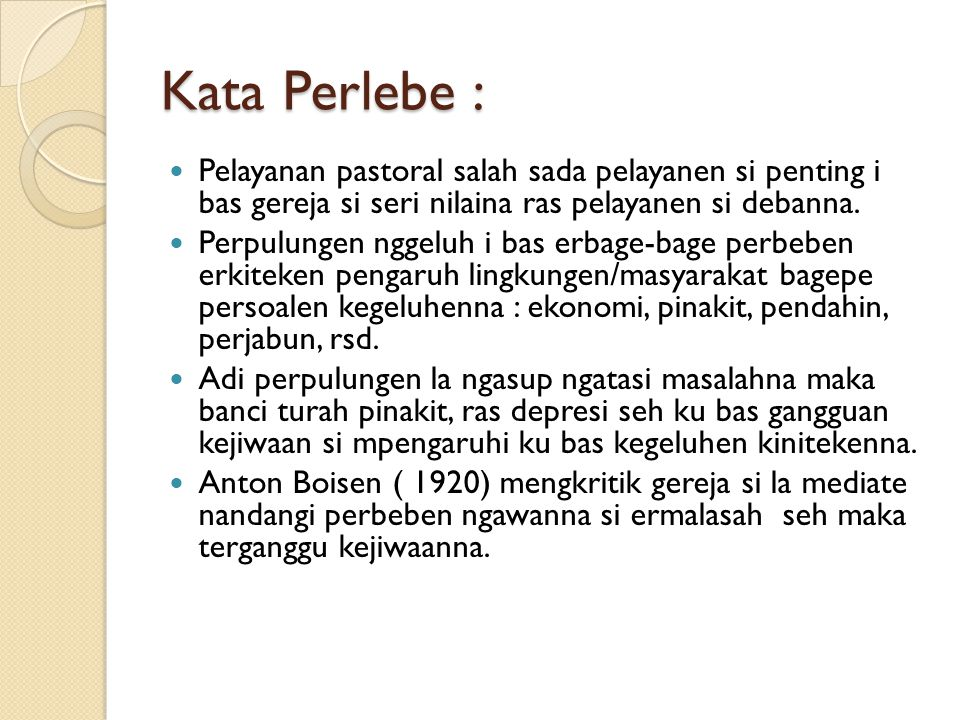 Kata Perlebe : Pelayanan pastoral salah sada pelayanen si penting i bas gereja si seri nilaina ras pelayanen si debanna.